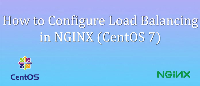 Nginx Load Balancing HTTPS: How to Configure in CentOS 7